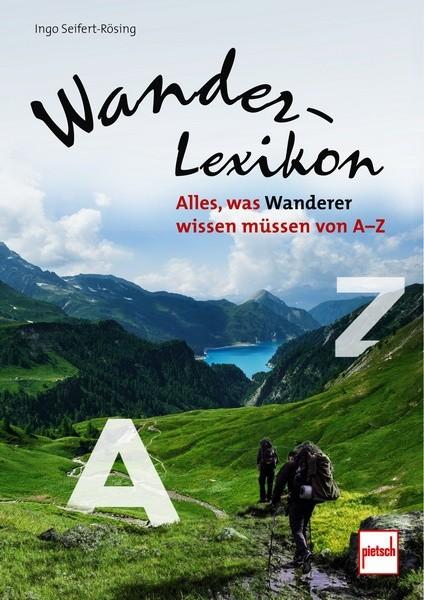 Wander-Lexikon - Alles, was Wanderer wissen müssen von A-Z