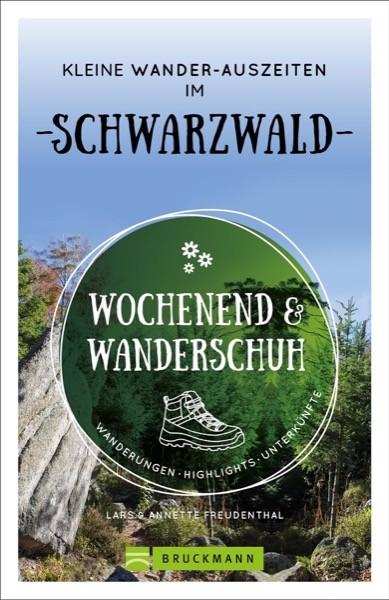 Wochenend und Wanderschuh – Kleine Wander-Auszeiten im Schwarzwald