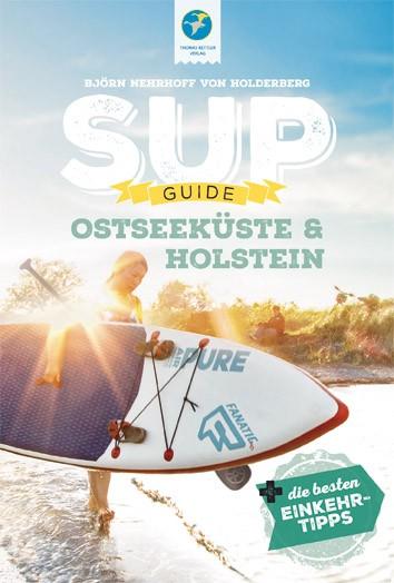 SUP-Guide Ostseeküste & Holstein